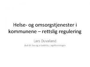 Helse og omsorgstjenester i kommunene rettslig regulering Lars
