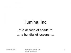 Illumina Inc a decade of beads a handful