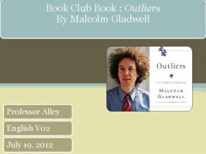 Book Club Book Outliers By Malcolm Gladwell Professor