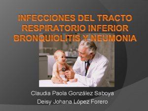 INFECCIONES DEL TRACTO RESPIRATORIO INFERIOR BRONQUIOLITIS Y NEUMONIA