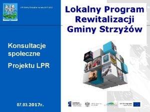 LPR Gminy Strzyw na lata 2017 2023 Konsultacje
