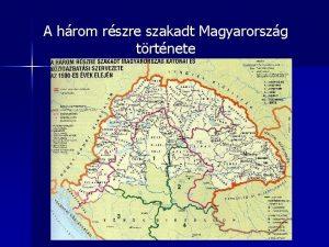 A hrom rszre szakadt Magyarorszg trtnete 1526 Mohcsi