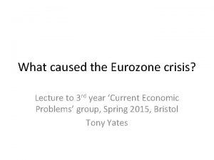 What caused the Eurozone crisis Lecture to 3