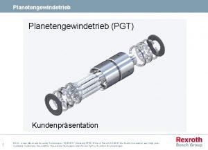 Planetengewindetrieb PGT Kundenprsentation 1 DCIA Linear Motion and