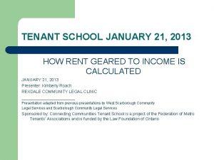 TENANT SCHOOL JANUARY 21 2013 HOW RENT GEARED