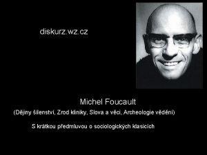 http diskurz wz cz Michel Foucault Djiny lenstv