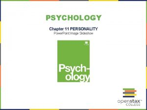 PSYCHOLOGY Chapter 11 PERSONALITY Power Point Image Slideshow