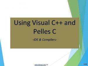 Using Visual C and Pelles C IDE Compilers