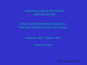 AGENZIA DELLE ENTRATE UFFICIO STUDI INDICATORI DI PERICOLOSITA