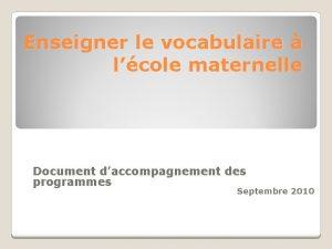 Enseigner le vocabulaire lcole maternelle Document daccompagnement des