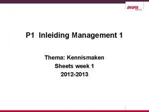 P 1 Inleiding Management 1 Thema Kennismaken Sheets