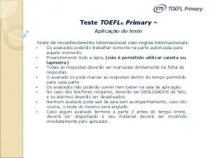 Teste TOEFL Primary TM Aplicao do teste Teste