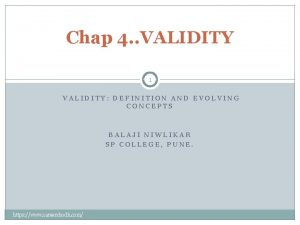 Chap 4 VALIDITY 1 VALIDITY DEFINITION AND EVOLVING
