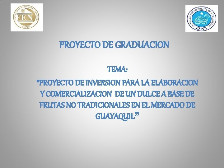 PROYECTO DE GRADUACION TEMA PROYECTO DE INVERSION PARA