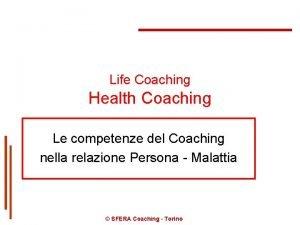 Life Coaching Health Coaching Le competenze del Coaching