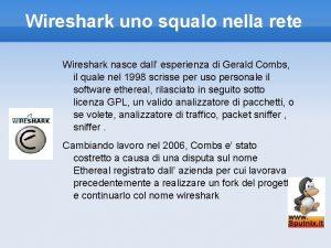 Wireshark uno squalo nella rete Wireshark nasce dall