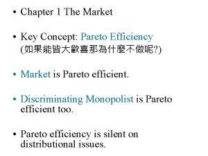 Chapter 1 The Market Key Concept Pareto Efficiency