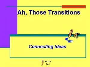 Ah Those Transitions Connecting Ideas Transition words n