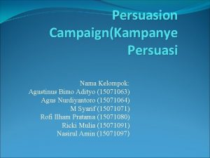 Persuasion CampaignKampanye Persuasi Nama Kelompok Agustinus Bimo Adityo