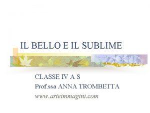 IL BELLO E IL SUBLIME CLASSE IV A