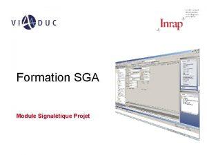 Formation SGA Module Signaltique Projet Sommaire Signaltique projet