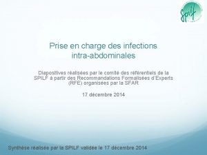 Prise en charge des infections intraabdominales Diapositives ralises