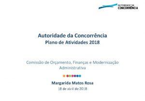 Autoridade da Concorrncia Plano de Atividades 2018 Comisso