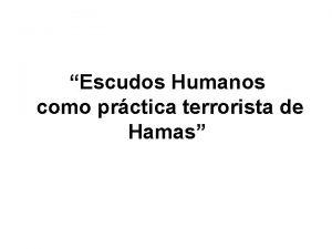Escudos Humanos como prctica terrorista de Hamas q