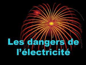Les dangers de llectricit Electrisation et lectrocution Le