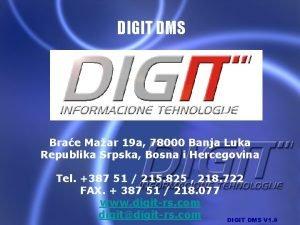 DIGIT DMS Brae Maar 19 a 78000 Banja