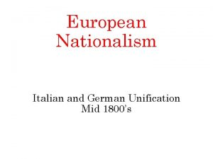 European Nationalism Italian and German Unification Mid 1800s
