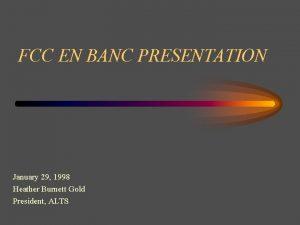 FCC EN BANC PRESENTATION January 29 1998 Heather