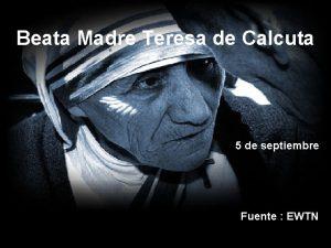 Beata Madre Teresa de Calcuta 5 de septiembre