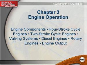Power Point Presentation Chapter 3 Engine Operation Engine