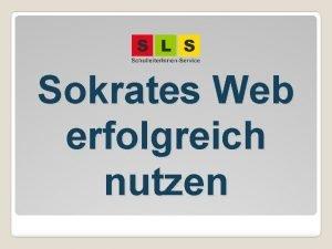 Sokrates Web erfolgreich nutzen bersicht Allgemeine Hinweise Lehrer