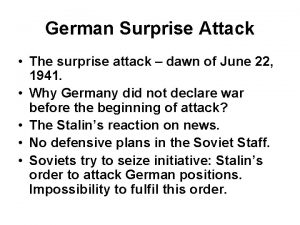 German Surprise Attack The surprise attack dawn of