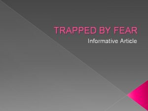 TRAPPED BY FEAR Informative Article Acrophobia fear of