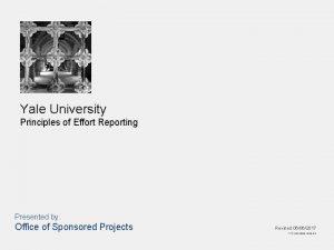Yale University Principles of Effort Reporting Presented by