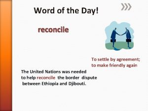 Word of the Day reconcile To settle by