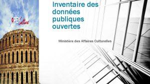 Inventaire des donnes publiques ouvertes Ministre des Affaires