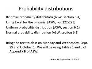Probability distributions Binomial probability distribution ASW section 5