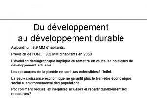Du dveloppement au dveloppement durable Aujourdhui 6 9