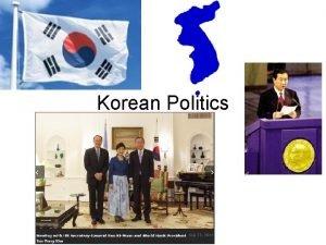 Korean Politics Outline Republic of Korea presidential system