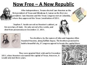 Now Free A New Republic After Independence Texans