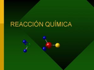 REACCIN QUMICA CAMBIO FSICO Y CAMBIO QUMICO CAMBIO