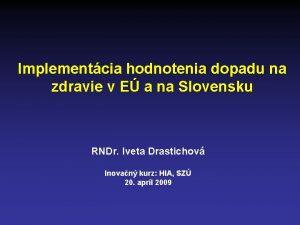 Implementcia hodnotenia dopadu na zdravie v E a