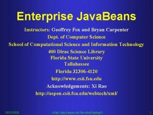 Enterprise Java Beans Instructors Geoffrey Fox and Bryan