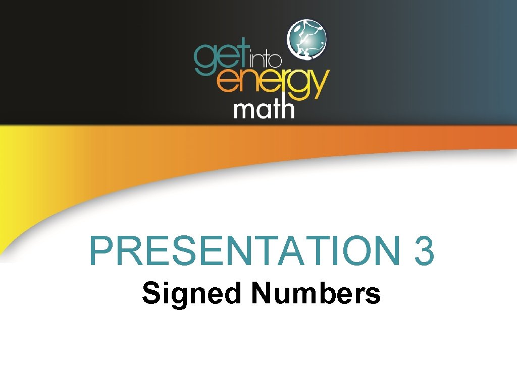 PRESENTATION 3 Signed Numbers SIGNED NUMBERS In algebra