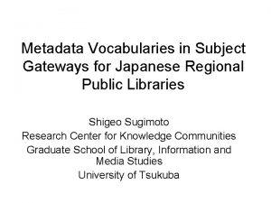 Metadata Vocabularies in Subject Gateways for Japanese Regional