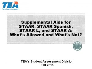 Supplemental Aids for STAAR STAAR Spanish STAAR L